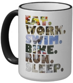 Triathlete Eat Work Bike Run Swim Sleep Daily Life Mugs
